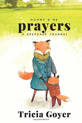 Mommy and Me Prayers by Tricia Goyer