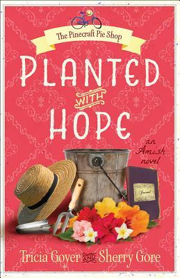 Planted with Hope by Tricia Goyer