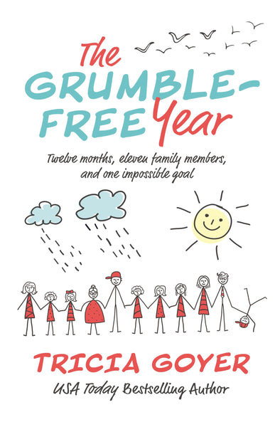 The Grumble-Free Year by Tricia Goyer