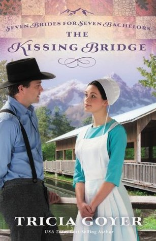 The Kissing Bridge by Tricia Goyer