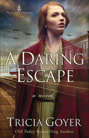 A Daring Escape by Tricia Goyer