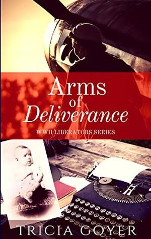 Arms of Deliverance by Tricia Goyer