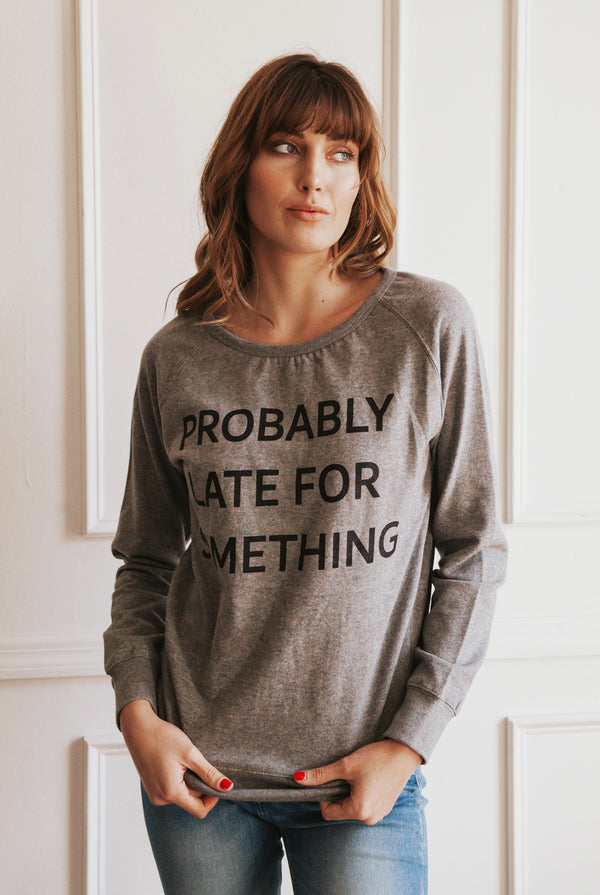 May B. Chic Probably Late For Something Sweatshirt