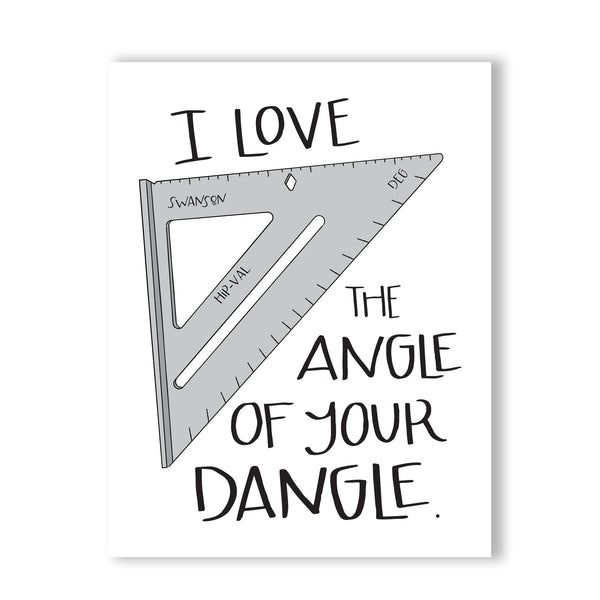 ANGLE OF YOUR DANGLE