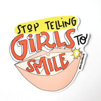 STOP TELLING GIRLS TO SMILE