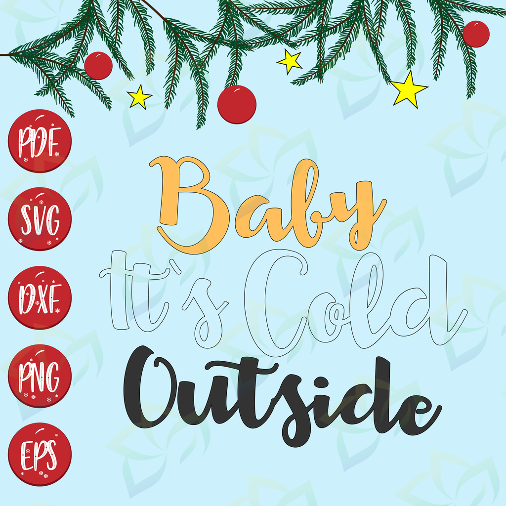 Get Christmas Svg File, Baby Its Cold Outside, Image