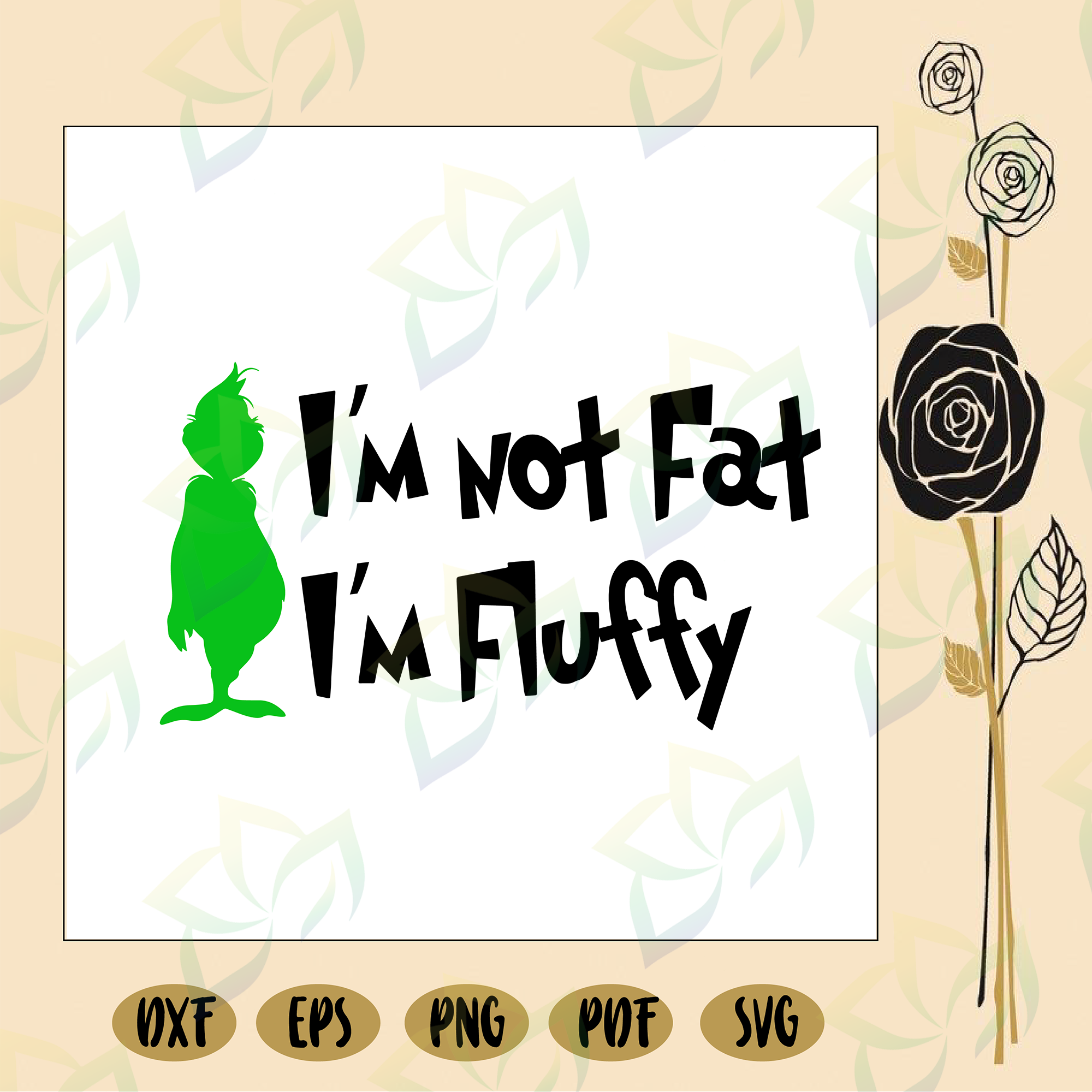 I M Not Fat I M Fluffy Grinch Grinch Svg The Grinch Grinch Face Sv Blossomsvg