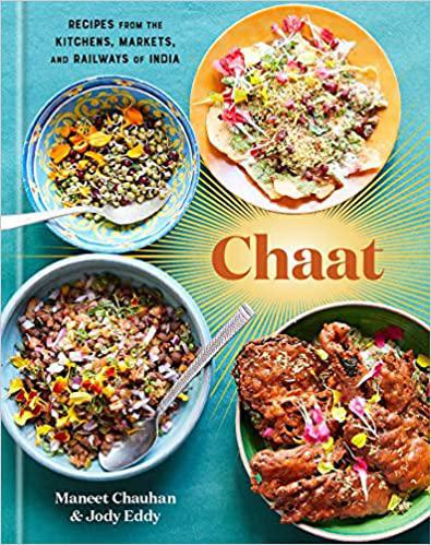 Chaat by Maneet Chauhan and Jody Eddy
