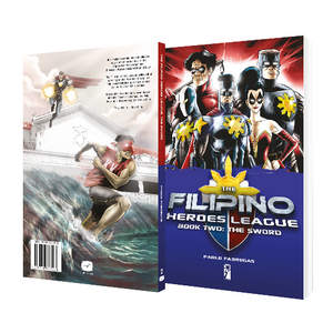 Filipino Heroes League Book Two: The Sword by Paolo Fabregas