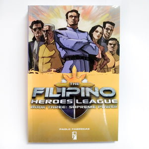 Filipino Heroes League Book Three: Supreme Power by Paolo Fabregas