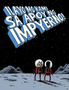 Kikomachine Komix Blg. 9: Ilayo Mo Kami Sa Apoy Ng Impyerno by Manix Abrera available here at Avenida