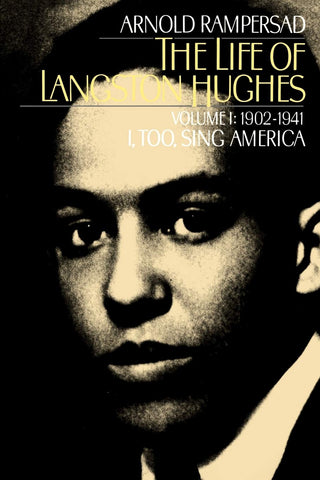 The Life of Langston Hughes: Volume 1: 1902-1941, I, Too, Sing America