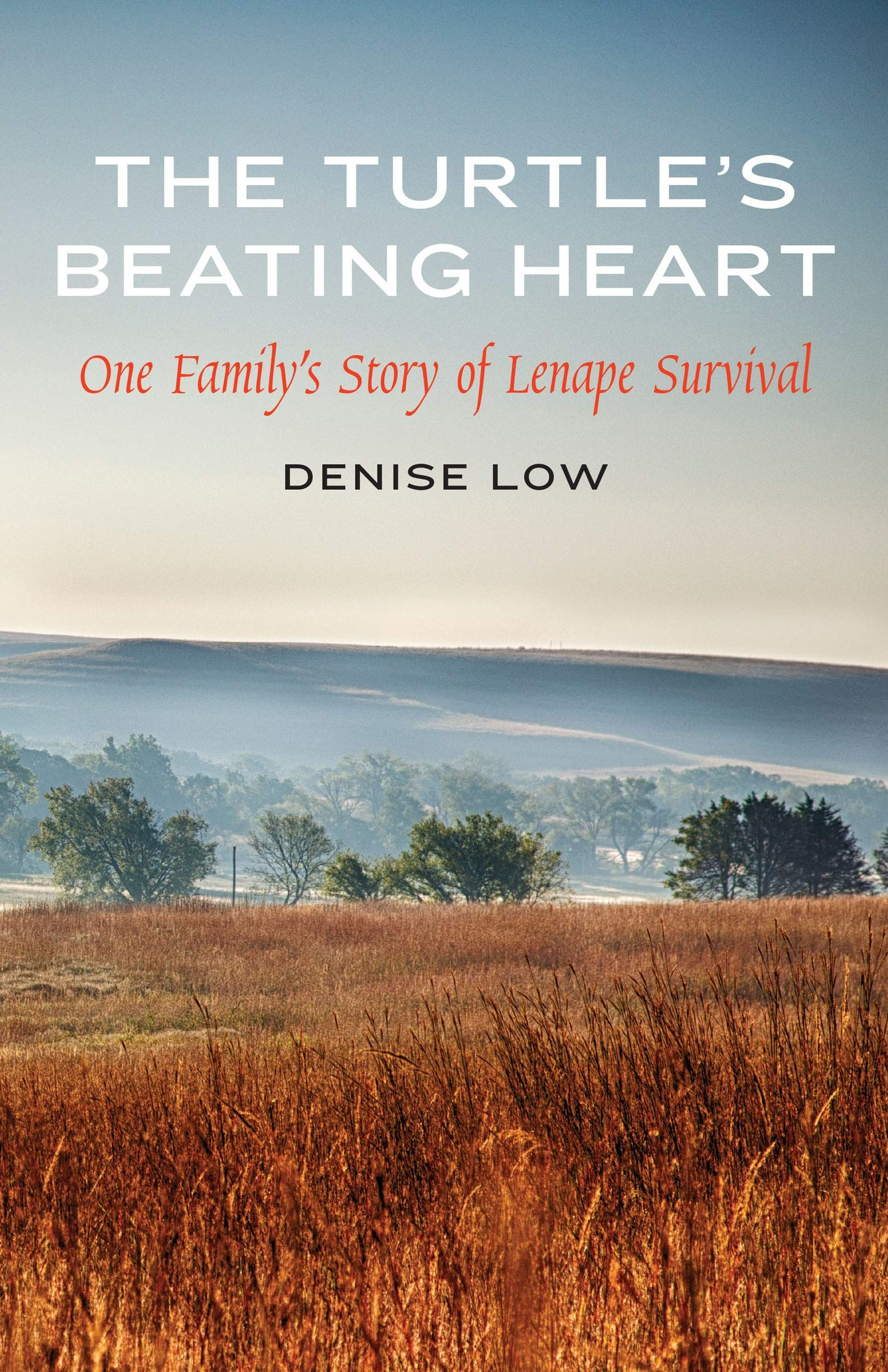 The Turtle's Beating Heart: One Family's Story of Lenape Survival
