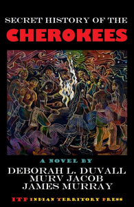 Secret History of the Cherokees