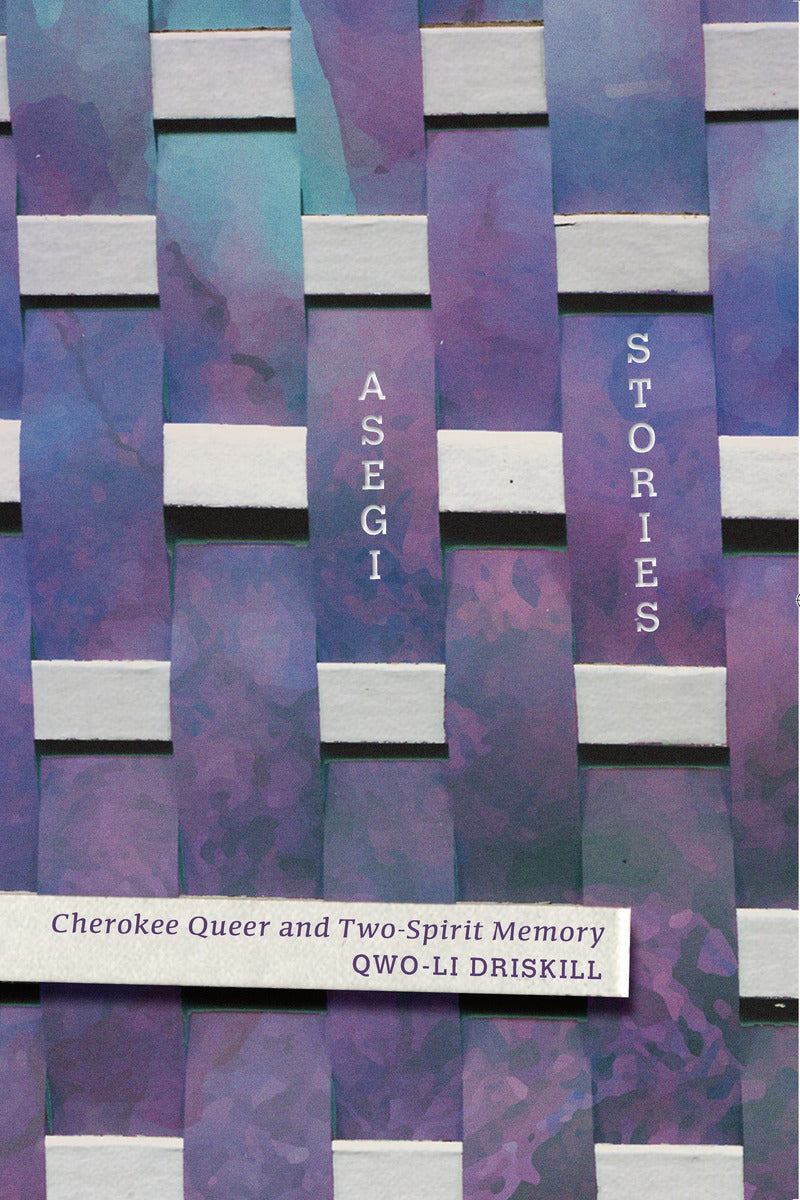 Asegi Stories: Cherokee Queer and Two-Spirit Memory
