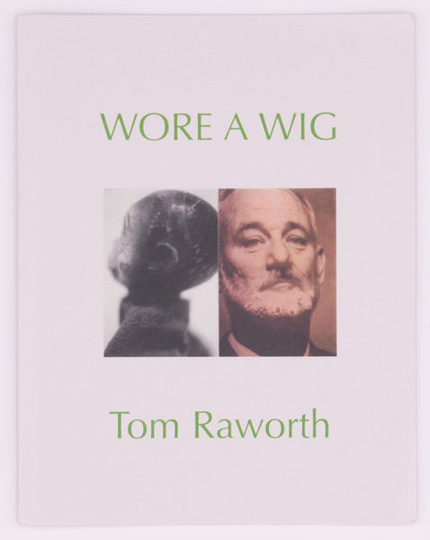 Wore a Wig by Tom Raworth