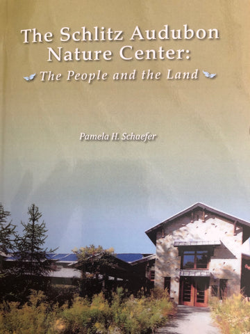 The Schlitz Audubon Nature Center: The People and the Land