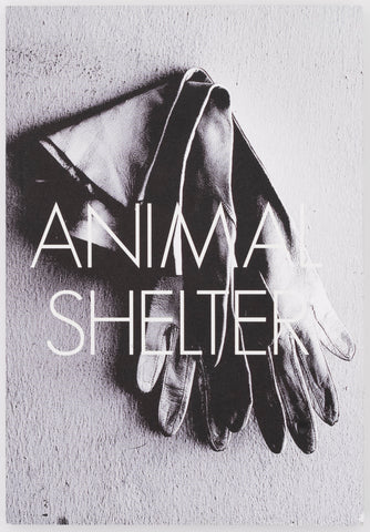 Animal Shelter: Art Sex Literature: Issue 2 | Spring 2012