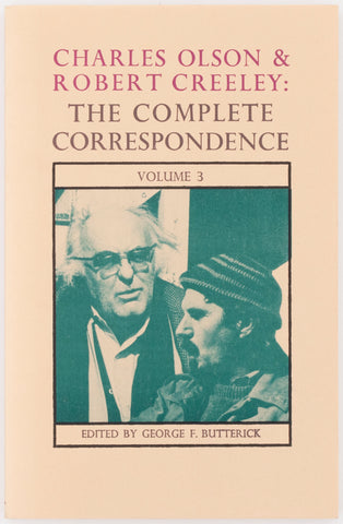 Charles Olson & Robert Creeley: The Complete Correspondence Vol. 3