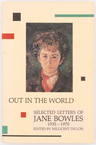 Out in the World: Selected Letters of Jane Bowles, 1935–1970