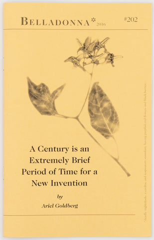 A Century is an Extremely Brief Period of Time for a New Invention (Belladonna* #202)
