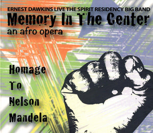 Memory in the Center: An Afro Opera - Homage to Nelson Mandela