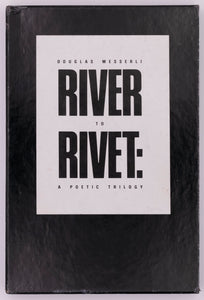 River to Rivet: A Poetic Trilogy