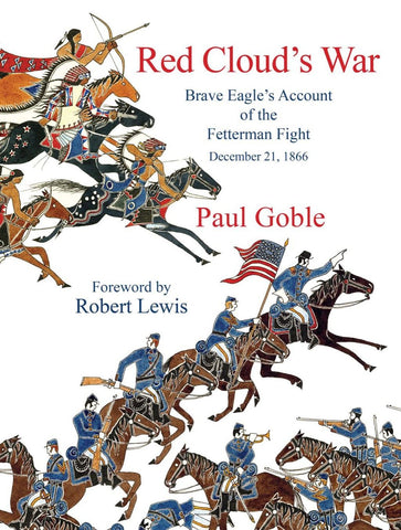 Red Cloud's War: Brave Eagle's Account of the Fetterman Fight, December 21, 1866 (Hardcover)