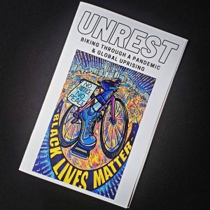 UNREST: Biking Through a Pandemic and Global Uprising
