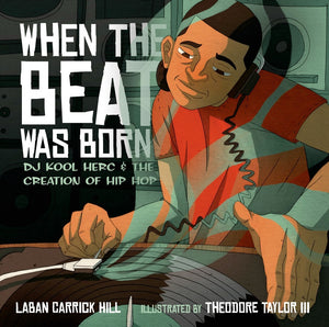 When the Beat Was Born: DJ Herc and the Creation of Hip Hop