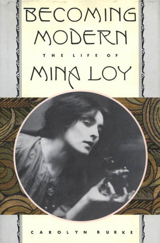 Becoming Modern: The Life of Mina Loy (Hardcover)