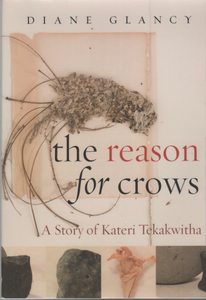 The Reason for Crows: A Story of Kateri Tekakwitha