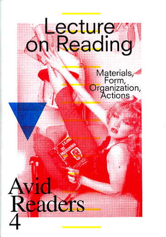 Avid Readers 4 | Lecture on Reading: Materials, Form, Organization, Actions