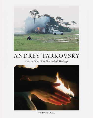 Andrey Tarkovsky: Life and Work: Film by Film, Stills, Polaroids & Writings (Hardcover)