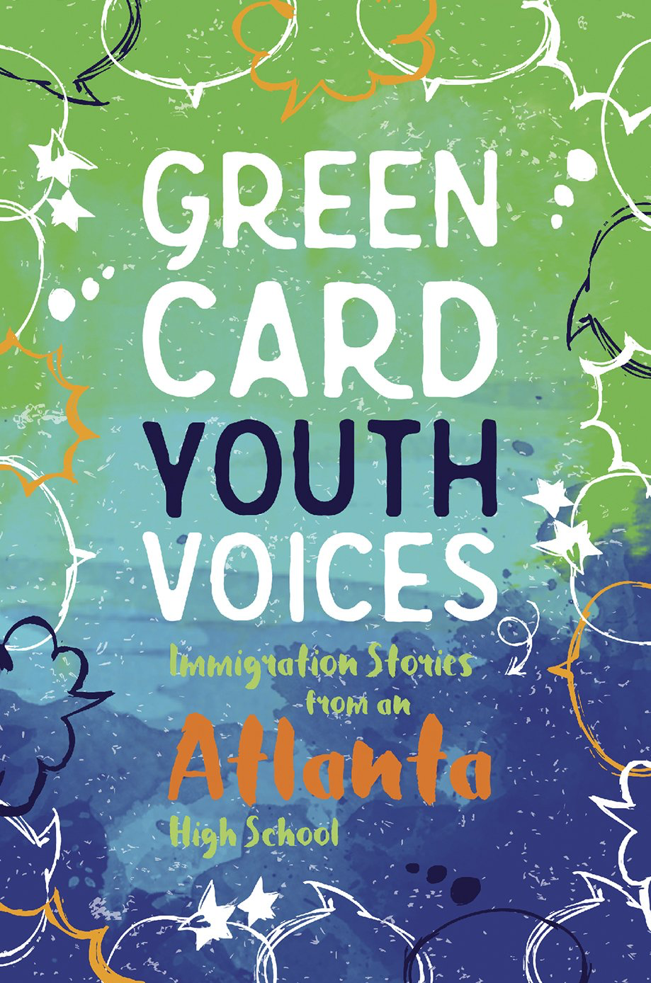 Green Card Youth Voices: Immigration Stories from an Atlanta High School