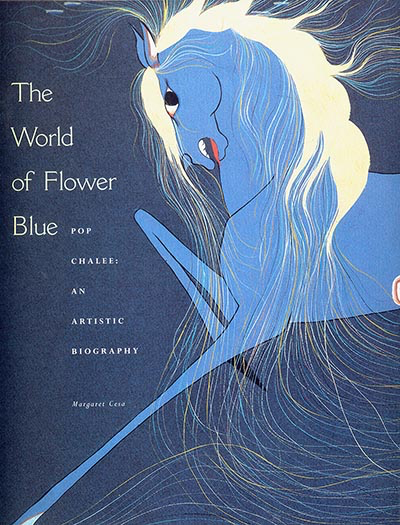 The World of Flower Blue: Pop Chalee an Artistic Biography