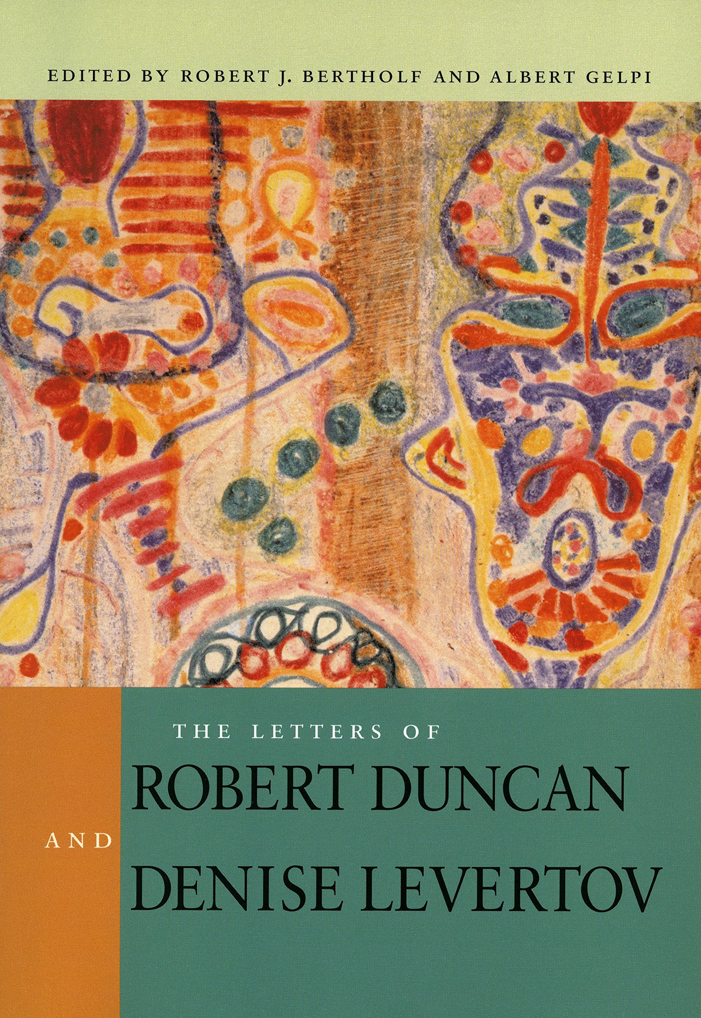 The Letters of Robert Duncan and Denise Levertov