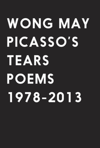 Picasso's Tears: Poems 1978-2013 (Hardcover)