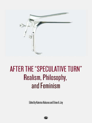 "After the ""Speculative Turn"": Realism, Philosophy, and Feminism"
