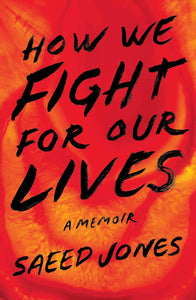 How We Fight for Our Lives: A Memoir (Hardcover)