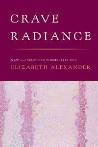 Crave Radiance: New & Selected Poems 1990-2010 (Hardcover)