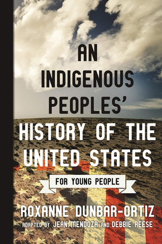 An Indigenous Peoples' History of the United States: For Young People