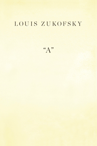 "Louis Zukofsky, ""A"" (New Directions, 2011)"
