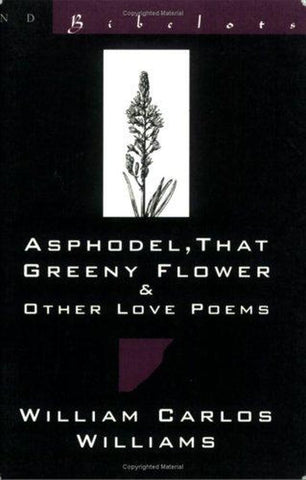 Asphodel, That Greeny Flower and Other Love Poems