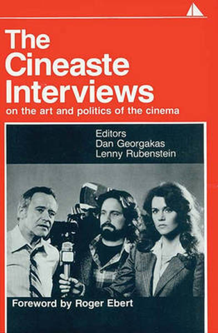 The Cineaste Interviews: On the Art and Politics of the Cinema
