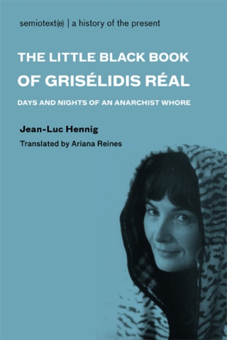 The Little Black Book of Grisélidis Réal: Days and Nights of an Anarchist Whore