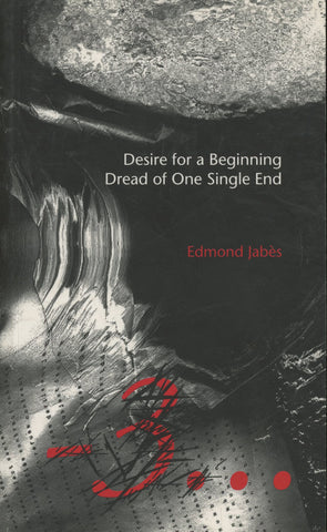 Desire for a Beginning / Dread of One Single End