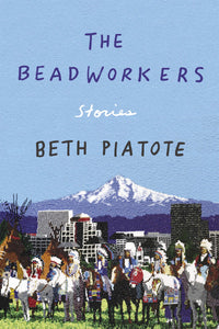 The Beadworkers: Stories (Hardcover)