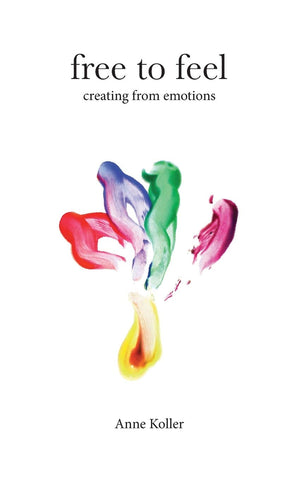 Free to Feel: Creating from Emotions