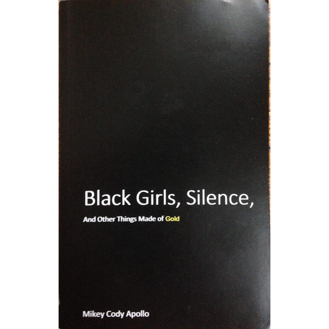 Black Girls, Silence, and Other Things Made of Gold